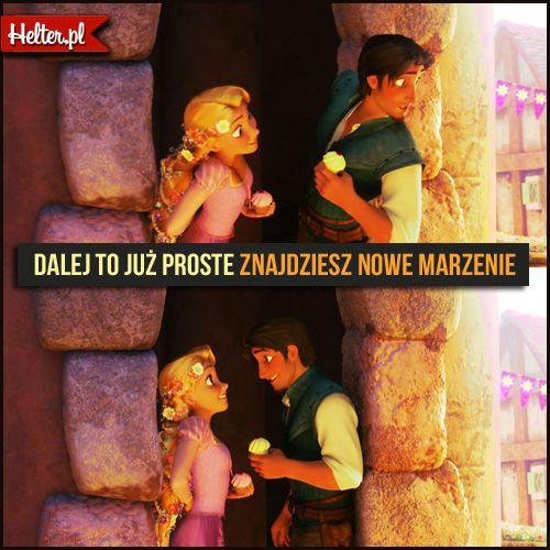 #zaplątani #disney #cytaty #marzenia #film #kino #cytatyfilmowe #popolsku #helter #polskie