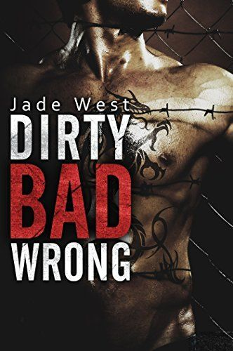 Dirty Bad Wrong by Jade West, http://www.amazon.com/dp/B00TP41PFG/ref=cm_sw_r_pi_dp_9H85ub1YD56XB