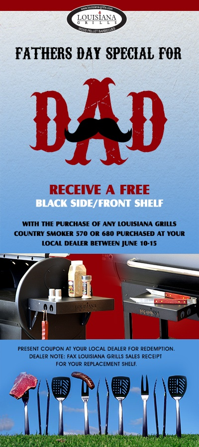2013 Fathers Day Giveaway. Spoil Dad this Father's Day! Receive a FREE black front/side shelf when you purchase a CS-570 or CS-680 between June 10th-15th. Bring in coupon to your local dealer to redeem offer.