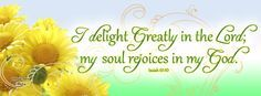"""Free Timeline Cover:  """"I delight greatly in the Lord; my soul rejoices in my God.""""  Isaiah 61:10"""