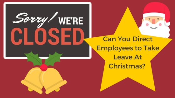 Can You Direct Employees to Take Leave at Christmas? Really?