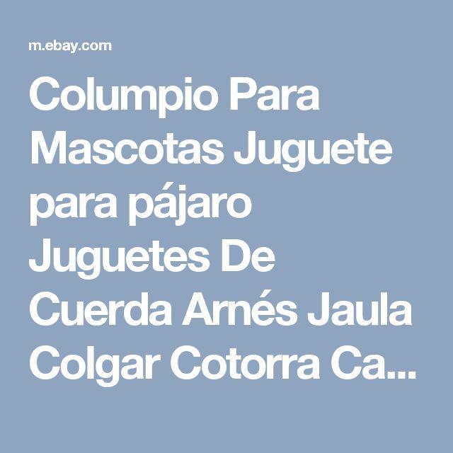 Columpio Para Mascotas Juguete para pájaro Juguetes De Cuerda Arnés Jaula Colgar Cotorra Cacatúa periquitos  | eBay