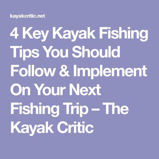 4 Key Kayak Fishing Tips You Should Follow & Implement On Your Next Fishing Trip – The Kayak Critic