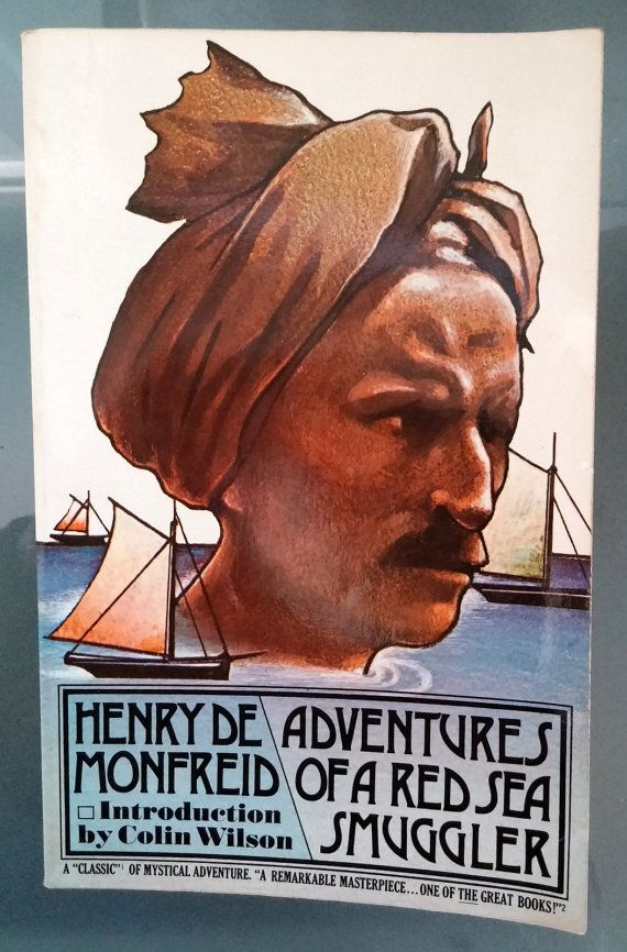 Adventures of a Red Sea Smuggler -- 1974, Henry de Monfreid.  Perilous navigation of the Red Sea in a tiny boat laden with contraband.