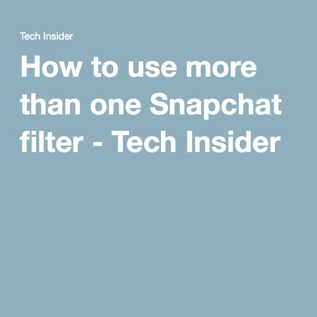 how to use more filters on snapchat