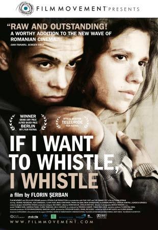 If I Want to Whistle, I Whistle (Eu cand vreau sa fluier, fluier) (2010)