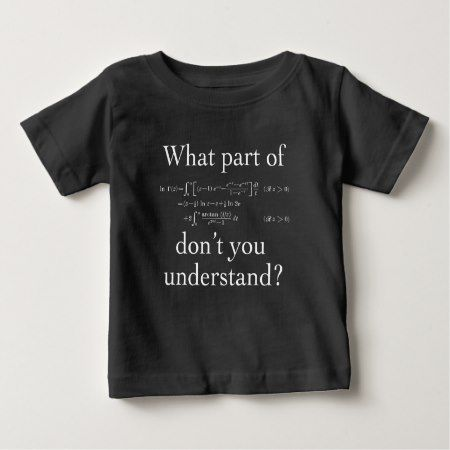What Part of... White on dark Baby T-Shirt - click/tap to personalize and buy