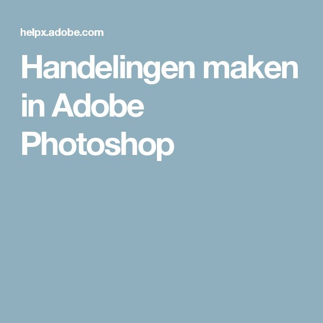 Handelingen maken in Adobe Photoshop