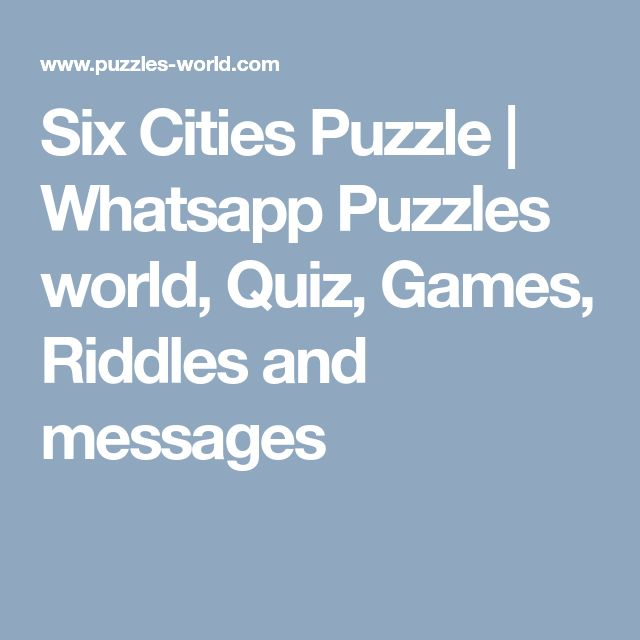 Six Cities Puzzle | Whatsapp Puzzles world, Quiz, Games, Riddles and messages