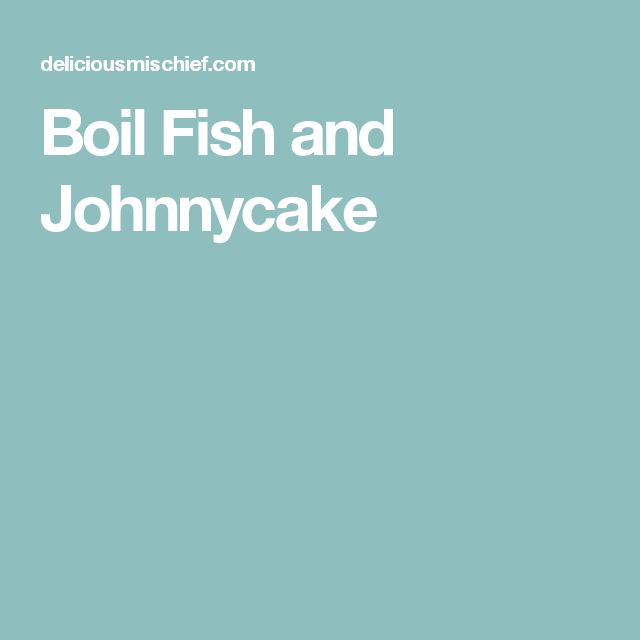 Boil Fish and Johnnycake
