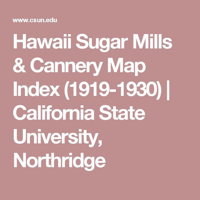 Hawaii Sugar Mills & Cannery Map Index (1919-1930) | California State University, Northridge