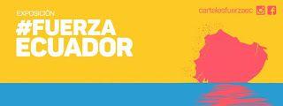 MAY 6 Exposición #Fuerza Ecuador: Carteles de esperanza.