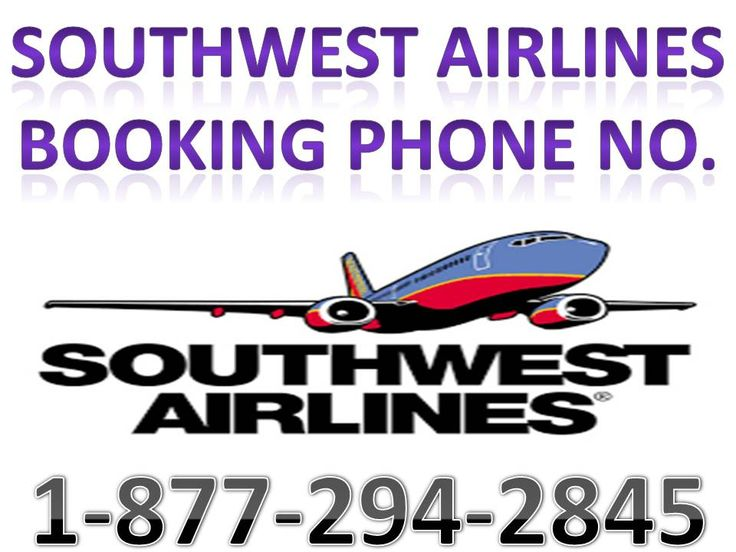 Call on Southwest Airlines Booking Phone Number 1-877-294-2845 or Reservation Number and book your ticket quickly. For more detail visit on http://www.bookmyflightticket.com/flights/southwest-airlines-sz