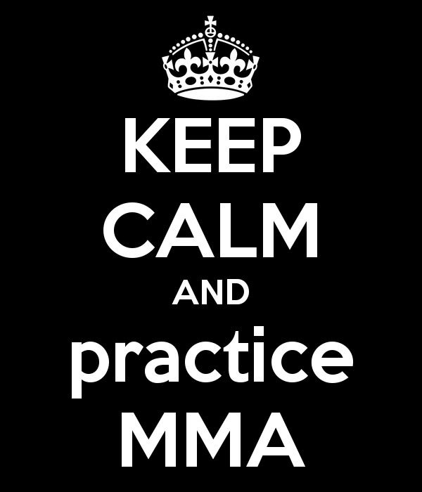 KEEP CALM AND PRACTICE MMA!