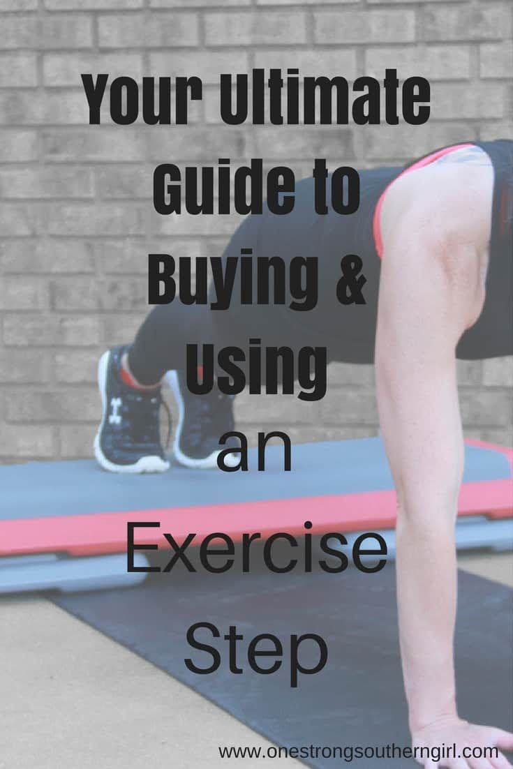 Your Ultimate Guide to Buying & Using an Exercise Step-One Strong Southern Girl-It's the forgotten fitness tool that every woman should own. Looking to light a fire under your fitness program? Look no further. All the information you need to buy and use the hottest fitness product for women on the market today.