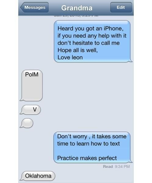 my grandmother when she got her iPhone.