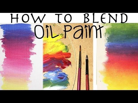 Oil Painting For Beginners | How To Blend Oil Paint - YouTube