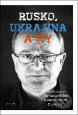 Rusko, Ukrajina a my (Tomas Galis, Alexander Duleba)