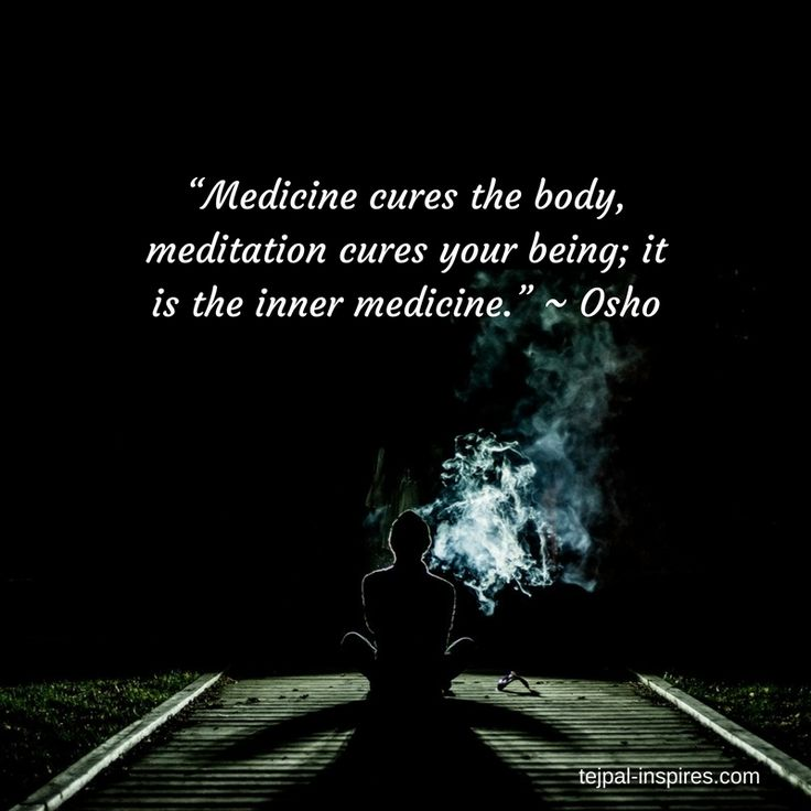 """Medicine cures the body, meditation cures your being; it is the inner medicine."" ~ Osho #TejpalInspires #osho #oshoquotes #quotes"