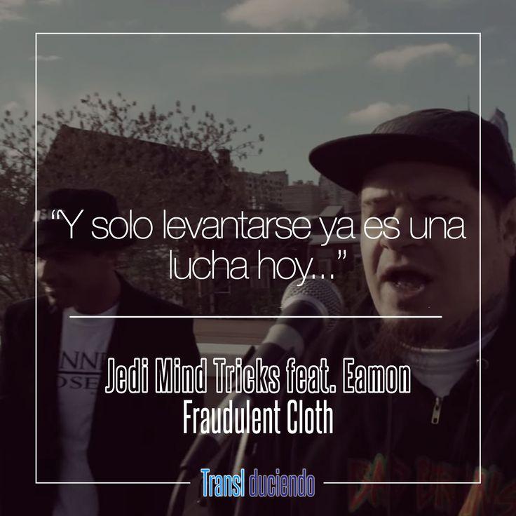 """Hoy venimos a presentarte una traducción solicitada, es """"Fraudulent Cloth"""" de Jedi Mind Tricks y Eamon. El género es Hip-Hop traído directamente de Filadelfia, Estados Unidos, habla sobre la hipocresía y del interés que llegan a agobiar a una persona. Siguiendo el enlace a continuación podrás disfrutarla, si te gusta, por favor compártela y coméntalo para seguir traduciendo canciones de este estilo.  http://buff.ly/2qi7KyH #JediMindTricks #Eamon #FraudulentCloth #TheThiefAndTheFallen"""