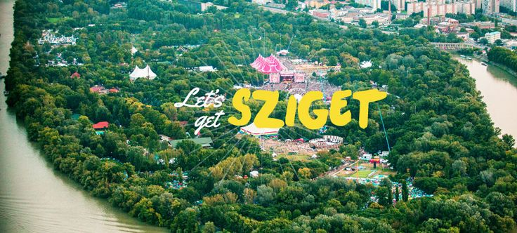 Sziget Festival - The Island of Freedom - Budapest Festival - Bucket list!!! :-) | for the love of festivals - summer feelings - summer bucketlist