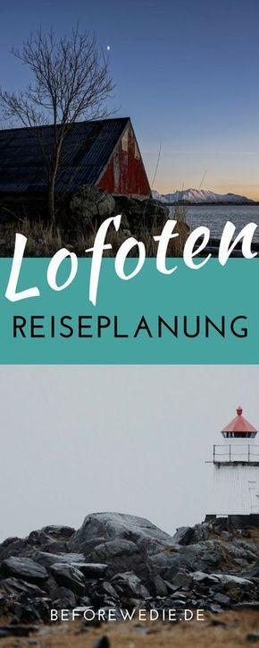 Lofoten Reise: Tipps für den perfekten Urlaub auf den Lofoten (Norwegen