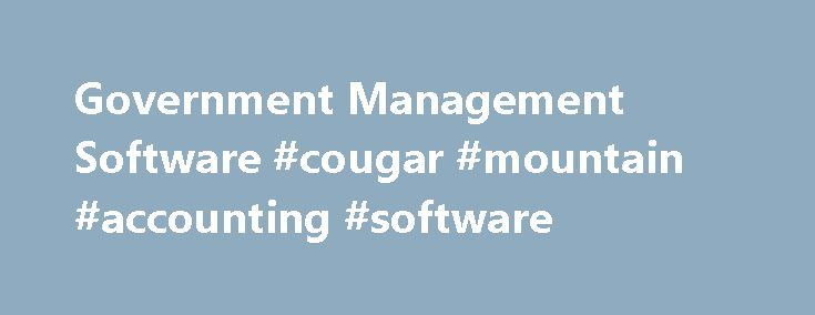 Government Management Software #cougar #mountain #accounting #software http://new-mexico.remmont.com/government-management-software-cougar-mountain-accounting-software/  # Accounting Software for the Government Organization Organizations in the public sector support many of the same accounting activities as commercial companies: cash management, analytical report tracking, creating budgets, as well as identifying and tracking operational costs. But solutions designed exclusively for…