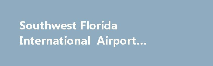 Southwest Florida International Airport #webuy #any #car http://car-auto.nef2.com/southwest-florida-international-airport-webuy-any-car/  #rent cars # *Denotes rental car company that does not have a check-in counter at the airport and is located off-property. On-site Rental Car The airport's Rental Car Service Center is located on the ground level of the parking garage.…Continue Reading