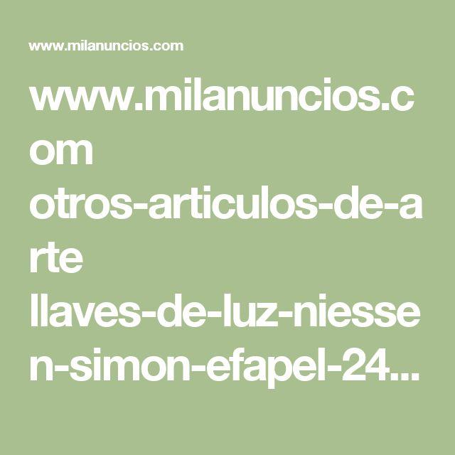 www.milanuncios.com otros-articulos-de-arte llaves-de-luz-niessen-simon-efapel-244765225.htm