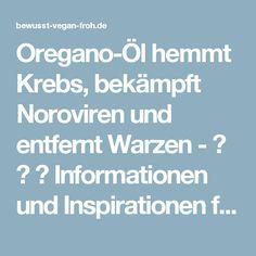 Oregano-Öl hemmt Krebs, bekämpft Noroviren und entfernt Warzen - ☼ ✿ ☺ Informationen und Inspirationen für ein Bewusstes, Veganes und (F)rohes Leben ☺ ✿ ☼
