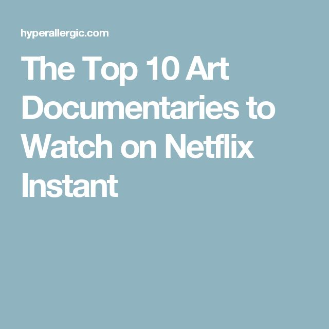 The Top 10 Art Documentaries to Watch on Netflix Instant