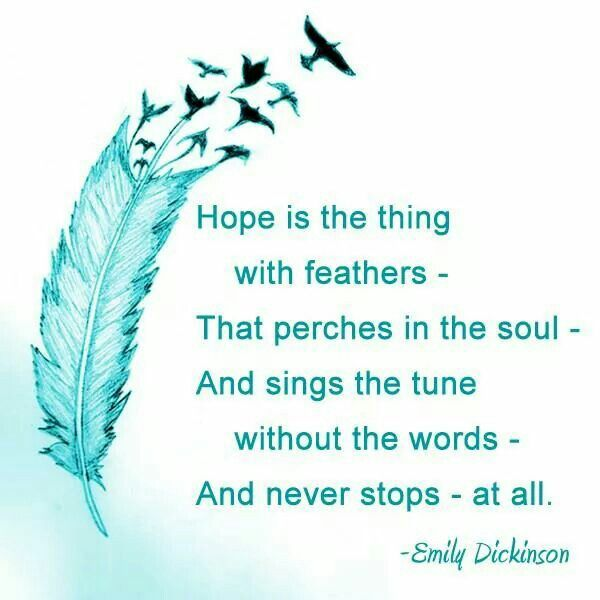 Ovarian Cancer Awareness ~ Hope is the thing with feathers - That perches in the soul - And sings the tune without the words -And never stops -at all .