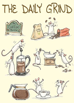 M277 The Daily Grind by Anita Jeram. Matching mug available if you visit www.twobadmice.com to see hundreds of images by Anita Jeram. Ideal starting place to find cards and a gifts for animal lovers