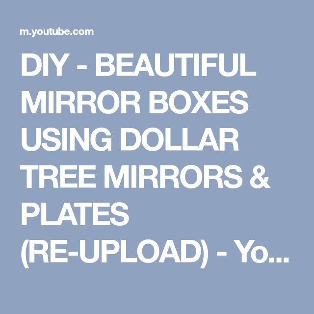 DIY - BEAUTIFUL MIRROR BOXES USING DOLLAR TREE MIRRORS & PLATES (RE-UPLOAD) - YouTube