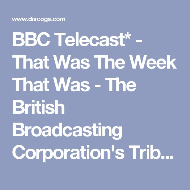 BBC Telecast* - That Was The Week That Was - The British Broadcasting Corporation's Tribute To John Fitzgerald Kennedy: buy LP, Album, Mono at Discogs