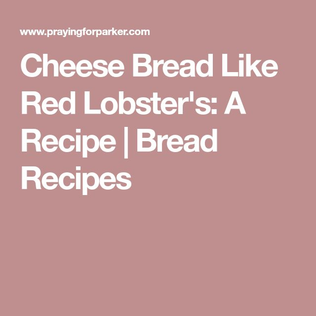 Cheese Bread Like Red Lobster's: A Recipe | Bread Recipes