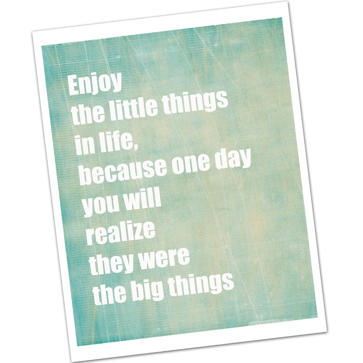 Enjoy the Little Things Inspirational Quote by LittleMommyDesigns