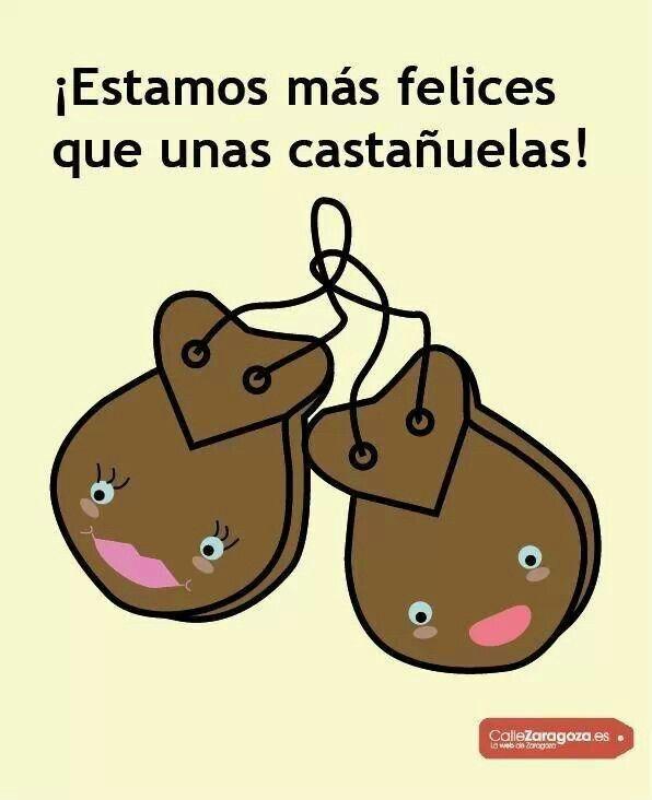Estar más feliz que unas castañuelas = Estar muy, muy contento.
