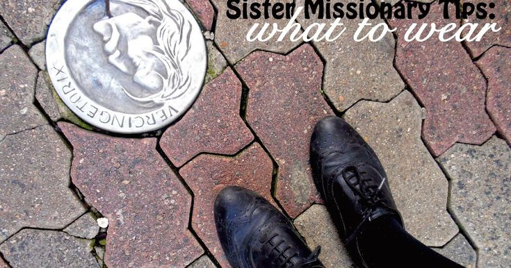 SISTER MISSIONARY CLOTHING AND SHOES TIPS