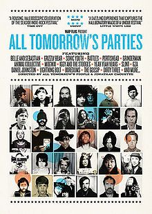 All Tomorrow's Parties. UK. History of All Tomorrow's Parties music festival. Directed by Jonathan Caouette. 2009