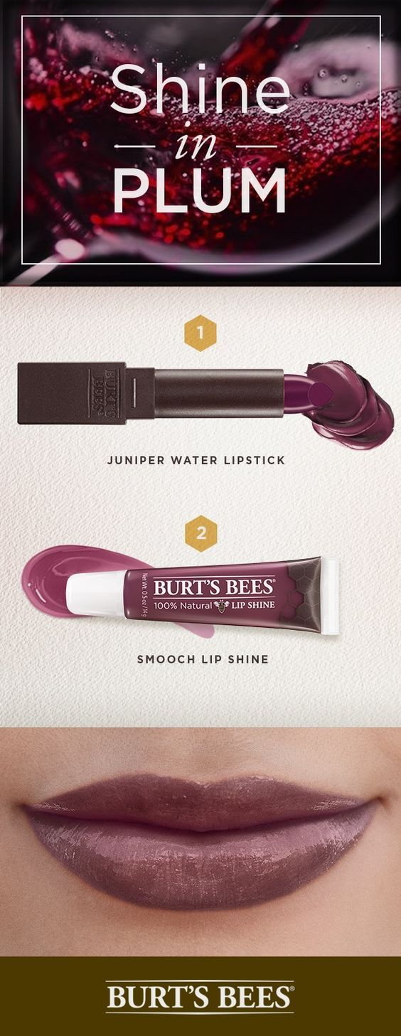 "How does celebrity makeup artist Georgie Eisdell's get her favorite bold plum lip? Burt's Bees Juniper Water satin Lipstick. She says, ""Go ahead and sip that dark red wine! Dance the night away! Burt's Bees has the lip colors that bring out your most bold and most beautiful."" And you really can't go wrong with 8 hours of moisture.:"