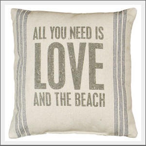 All you need is love and the beach pillow.
