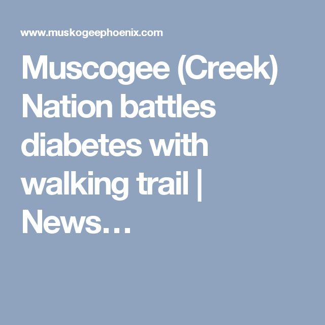 Muscogee (Creek) Nation battles diabetes with walking trail | News…