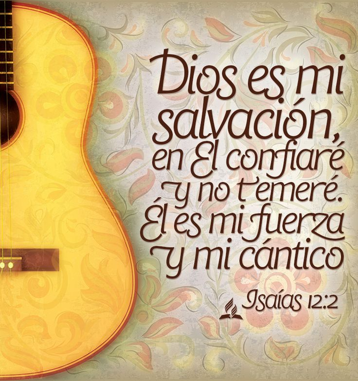 God is my salvation, in Him I will trust and not be afraid? He is my strength and my song. Isaiah 12:2. │Versículos - #Versiculos - #Bible - #Dios
