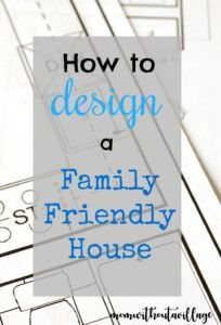 All the Best Ideas for a Family Friendly House