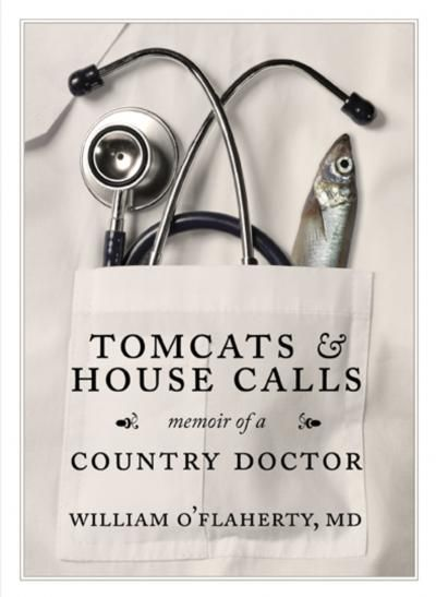 Tomcats & House Calls by William O'Flaherty