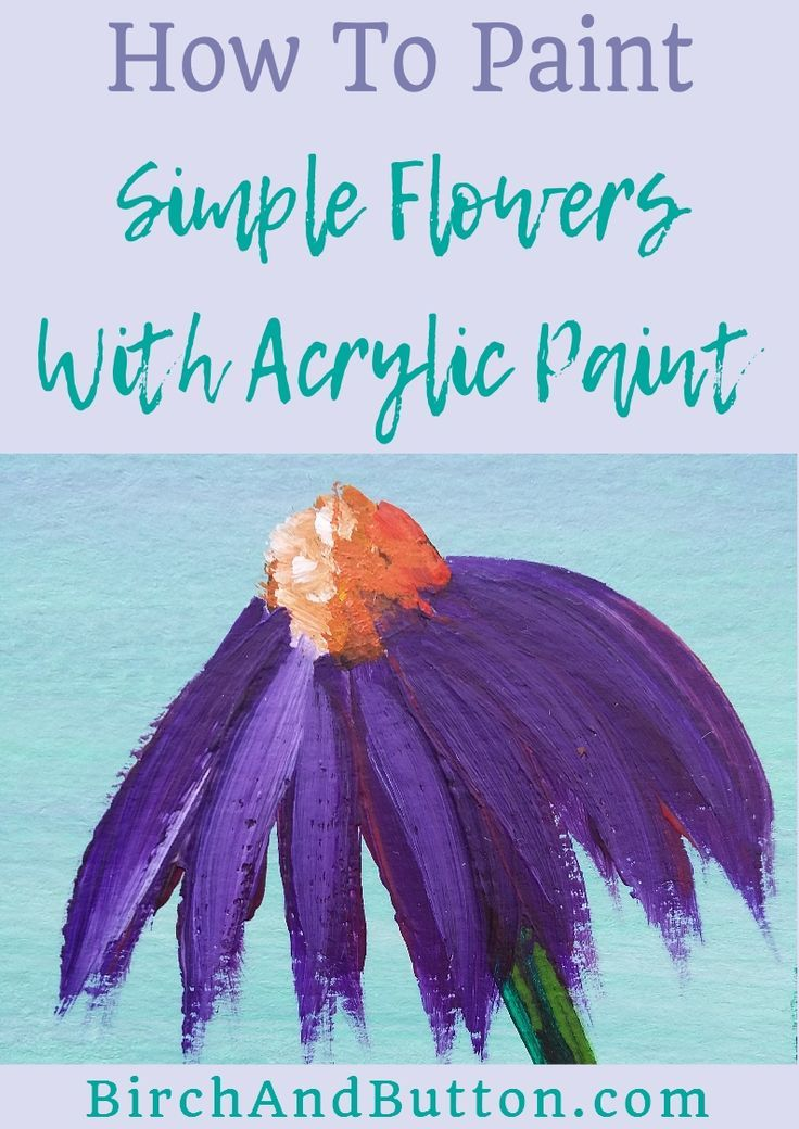 How to paint simple flowers with acrylic paint simple for How to learn to paint with acrylics
