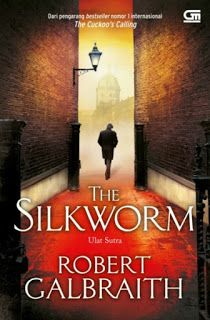 Mata Bukuen: Robert Galbraith: The Silkworm (Ulat Sutra)