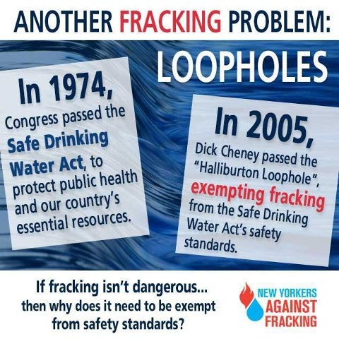 """Why would we need a """"Haliburton Loophole"""" if they didn't know fracking polutes our water sources!."""