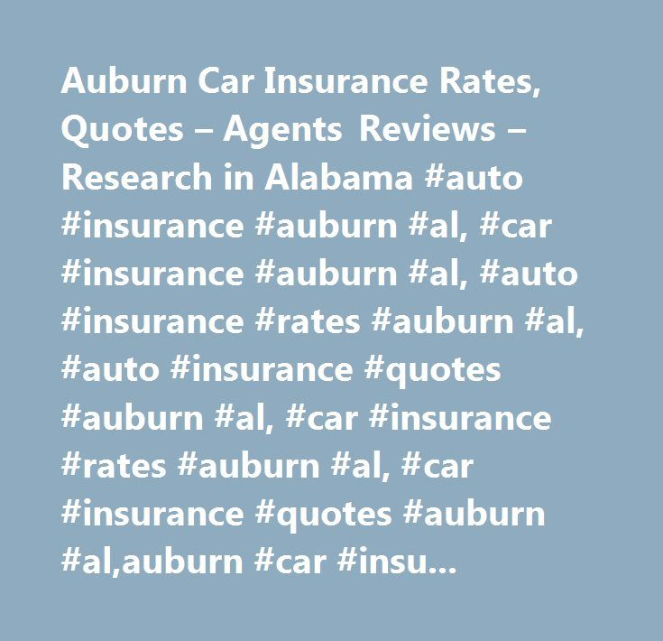 Auburn Car Insurance Rates, Quotes – Agents Reviews – Research in Alabama #auto #insurance #auburn #al, #car #insurance #auburn #al, #auto #insurance #rates #auburn #al, #auto #insurance #quotes #auburn #al, #car #insurance #rates #auburn #al, #car #insurance #quotes #auburn #al,auburn #car #insurance,auburn #auto #insurance…